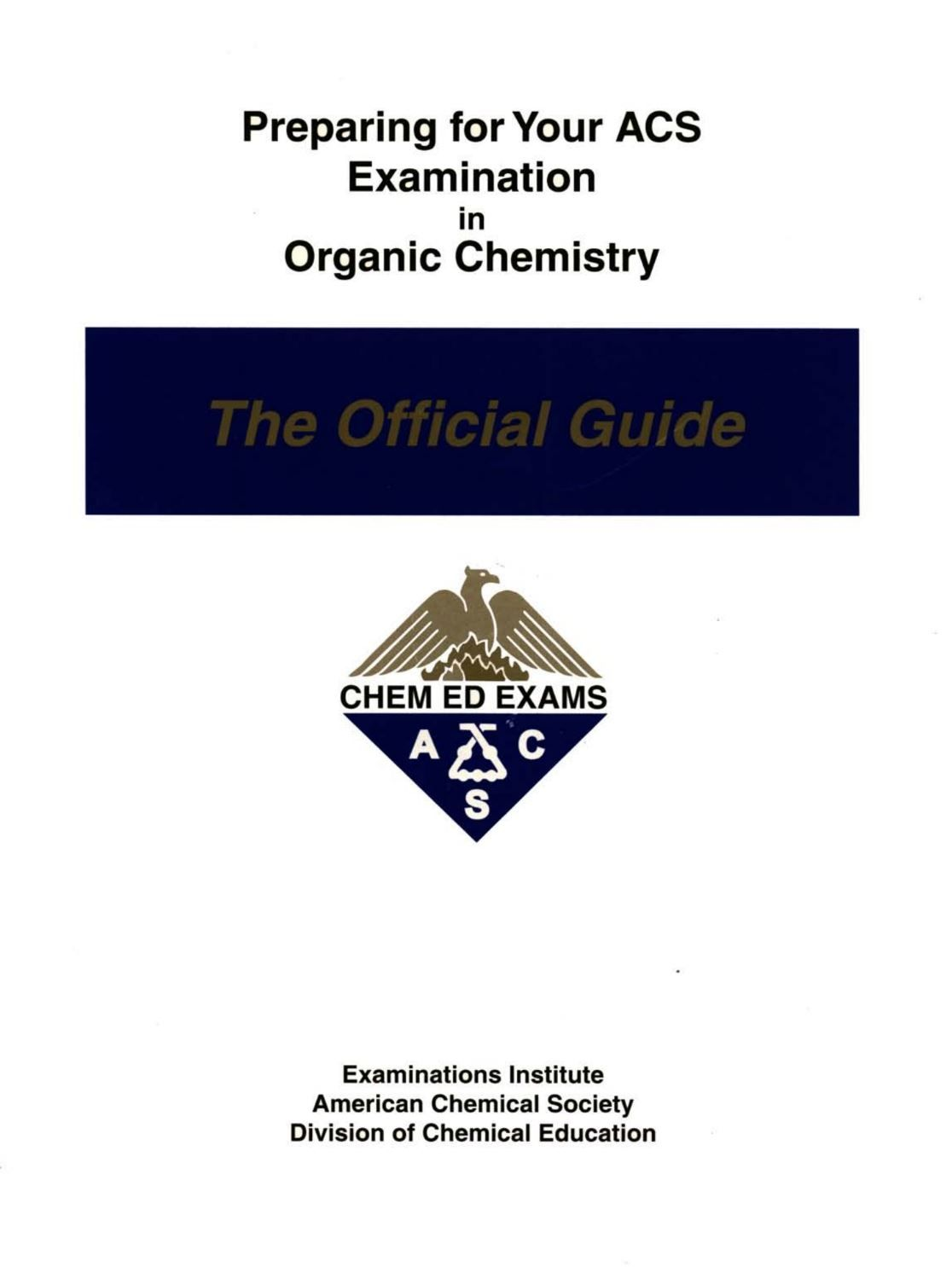 Preparing For Your Acs Examination In Organic Chemistry Official Guide By American Chemical Society Physical Chemistry Chemistry Organic Chemistry