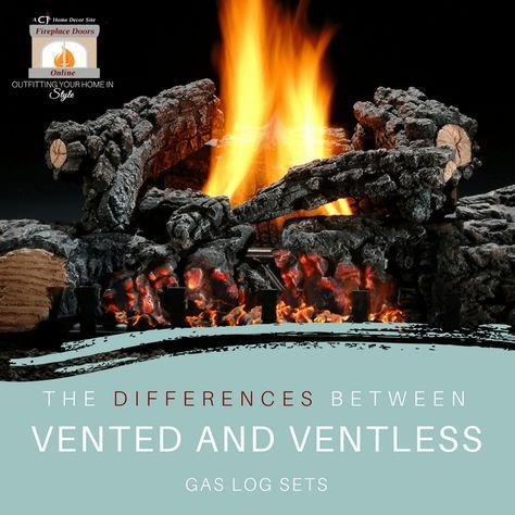 The Differences Between Vented And Ventless Gas Log Sets
