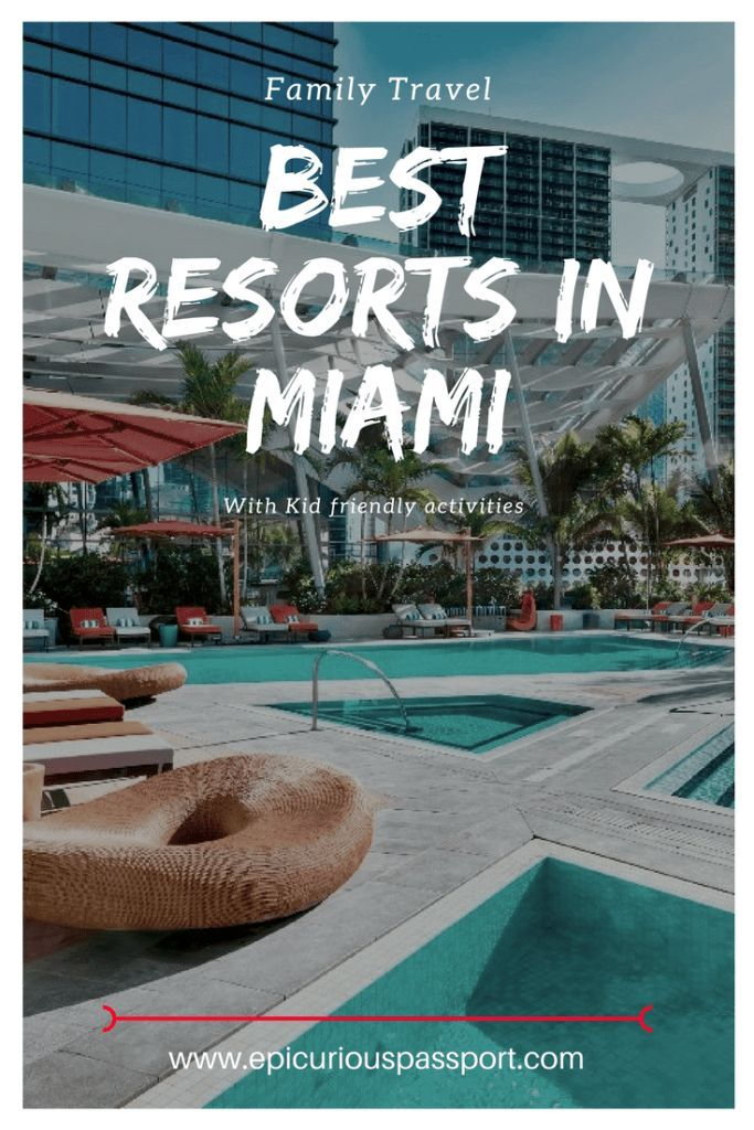 10 Best Family Friendly Hotels In Miami (2018)