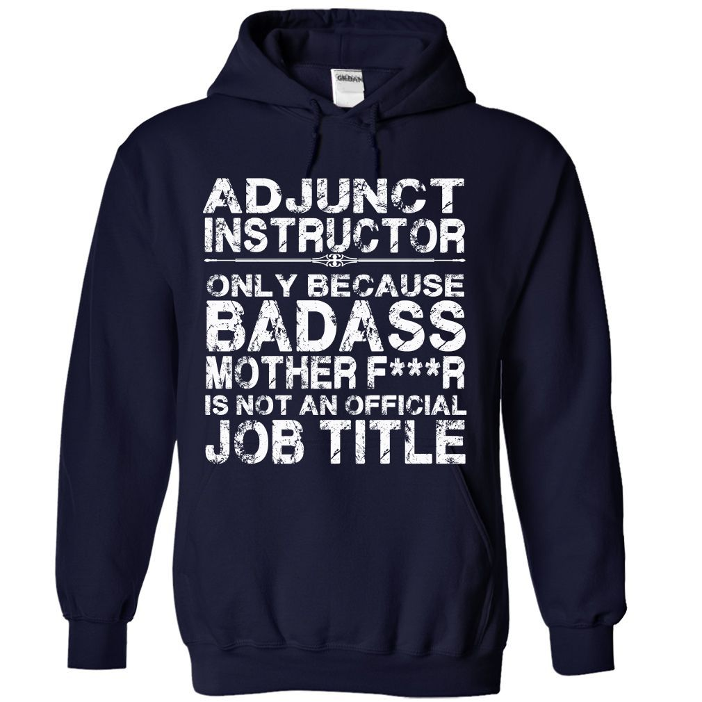 Adjunct Instructor T-Shirts, Hoodies. ADD TO CART ==► https://www.sunfrog.com/LifeStyle/Adjunct-Instructor-8103-NavyBlue-Hoodie.html?id=41382