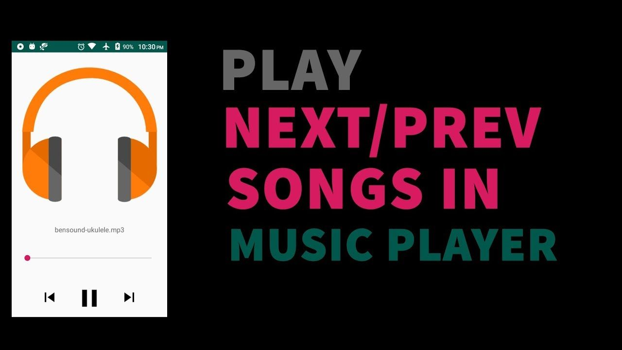 Play Next Song Android Studio Tab Layout Music Player Android Studio Android Studio Songs Music Players