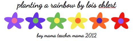 Boy Mama Teacher Mama: Planting a Rainbow