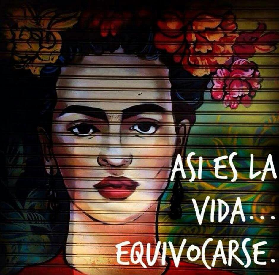 ae5778685 Pin de ELVIRA en TODOLOQNUNCATDIJE | Frases de frida khalo, Frida ...