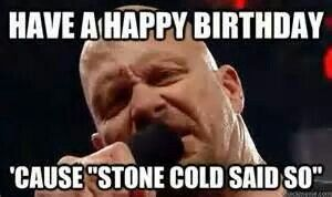 Happy Stone Cold Bday Sj Wrestling Memes Steve Austin