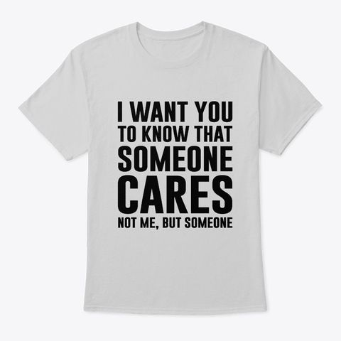 Someone Cares - Funny Sarcastic Shirts