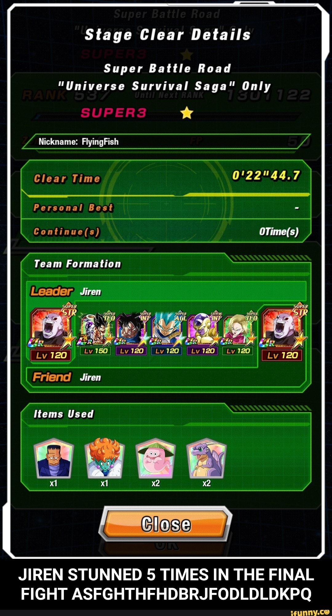 Stage Clear Details Super Battle Road Universe Survival Saga Only Jiren Stunned 5 Times In The Final Fight Asfghthfhdbrjfodldldkpq Jiren Stunned 5 Times In Memes Ifunny Still Love You