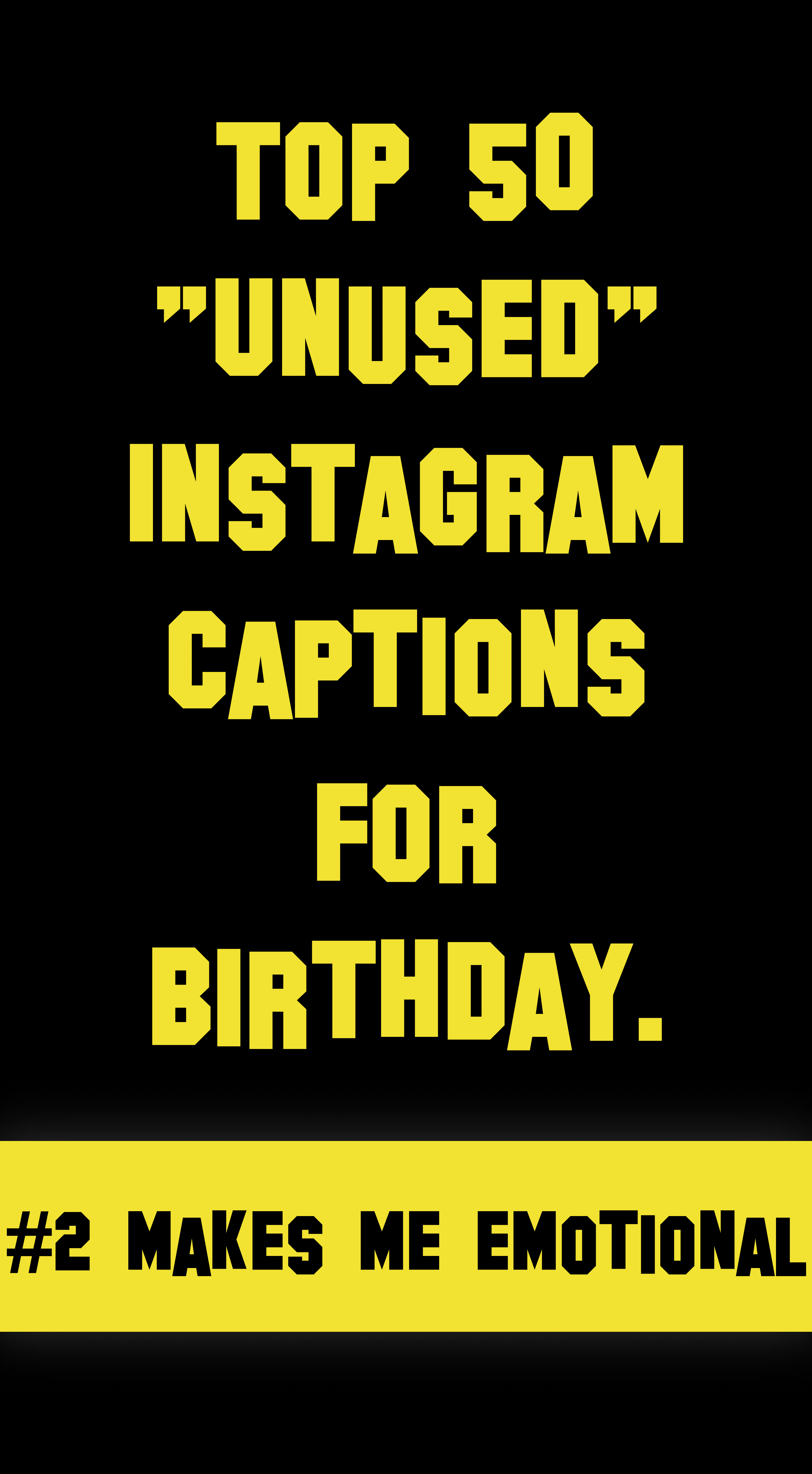 Top 50 Unused Instagram Captions For Birthday March 2020