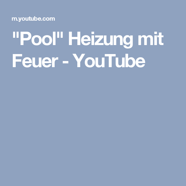 """""""Pool"""" Heizung mit Feuer - YouTube"""