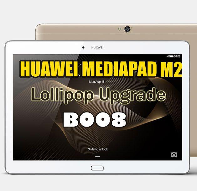Huawei Mediapad M2-801w Lollipop B008 firmware upgrade (Europe