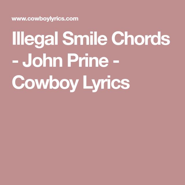 Illegal Smile Chords John Prine Cowboy Lyrics Tablature