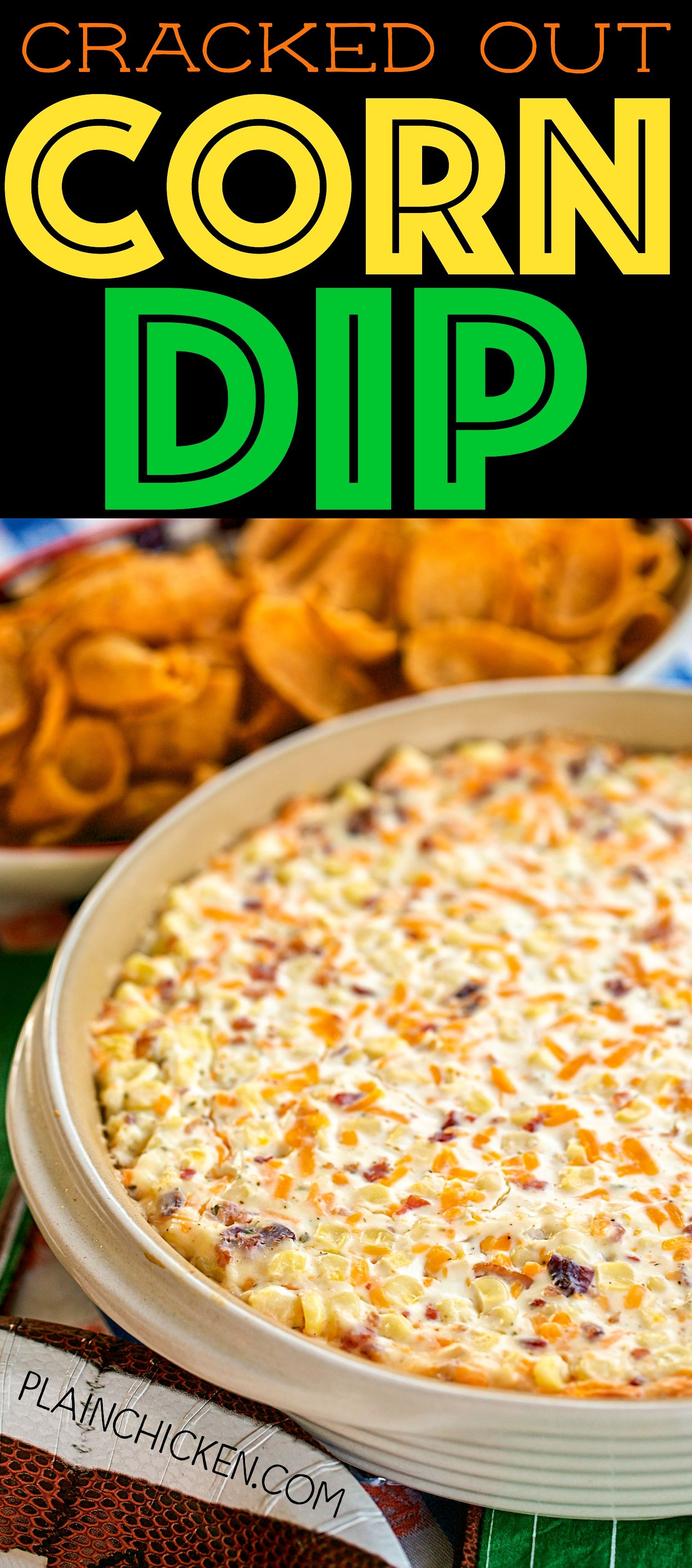 Cracked Out Corn Dip {Football Friday} - Plain Chicken