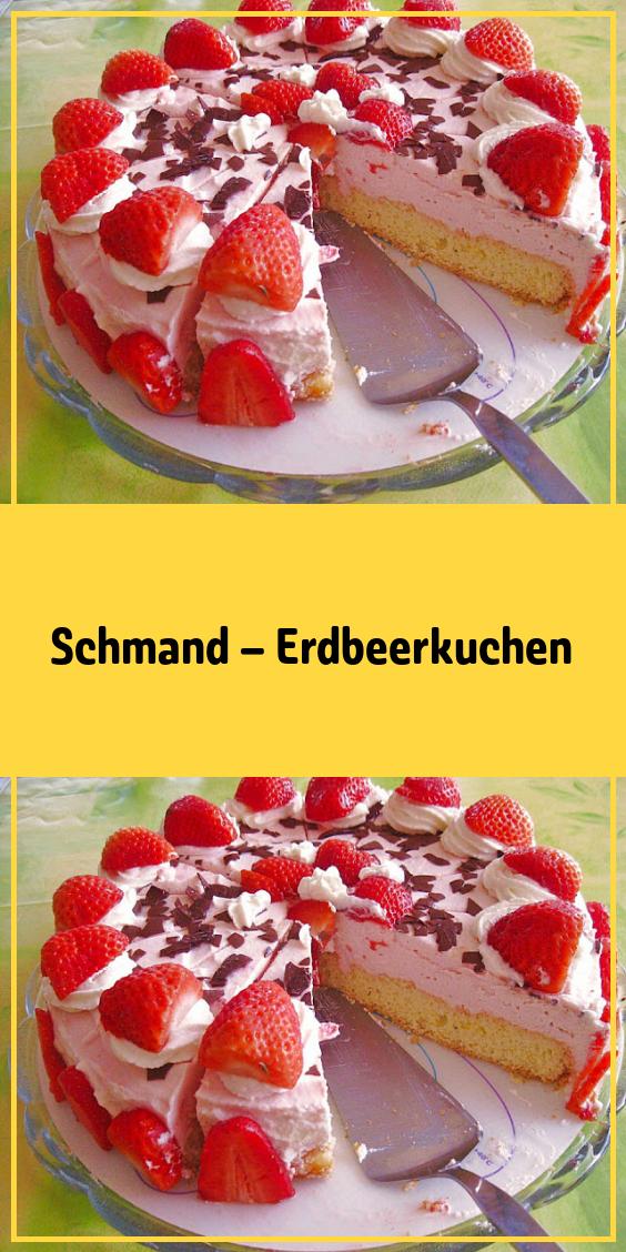 Schmand Erdbeerkuchen In 2020 Kuchen Und Torten Rezepte Kuchen Kochen Und Backen Rezepte
