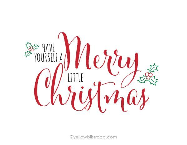 Free Printable Have Yourself a Merry Little Christmas  Free
