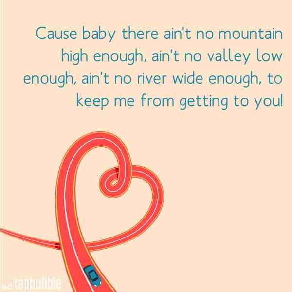 Ain T No Mountain High Enough In My View This Song Belongs To