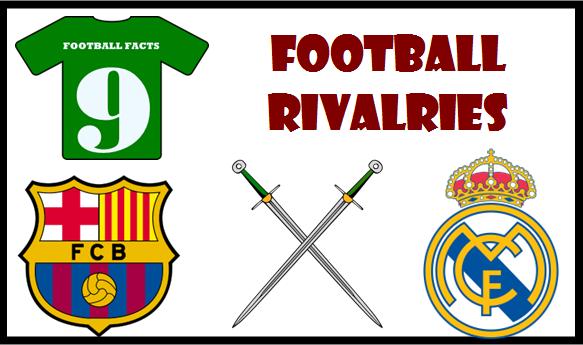 Football Rivalries Barcelona Vs Real Madrid Football Rivalries Rivalry Real Madrid And Barcelona