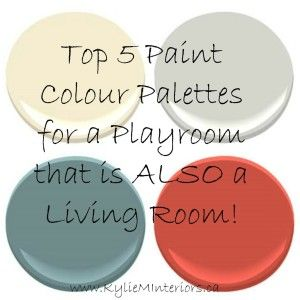 The Best Paint Colours For A Playroom That Is Also An E Like Livingroom Or Family Room This Blog Has Tons Of Decorating Ideas