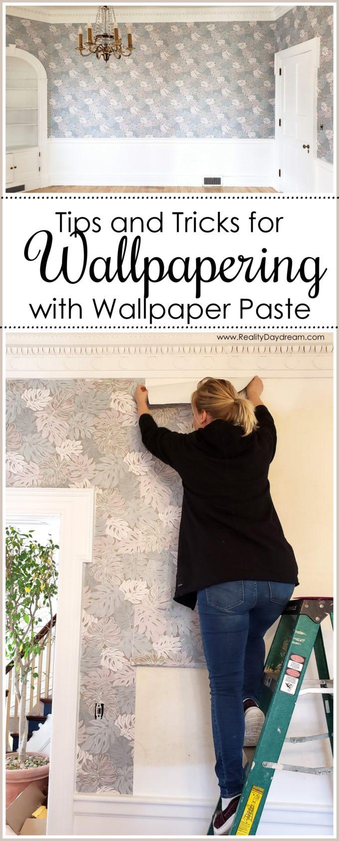 Putting Up Wallpaper With Wallpaper Paste Reality Daydream Wallpaper Paste How To Hang Wallpaper Wallpapering Tips