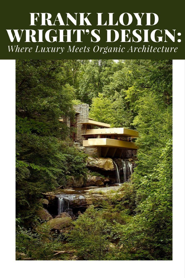 Frank Lloyd Wright S Design Where Luxury Meets Organic Architecture Organic Architecture Lloyd Wright Architecture