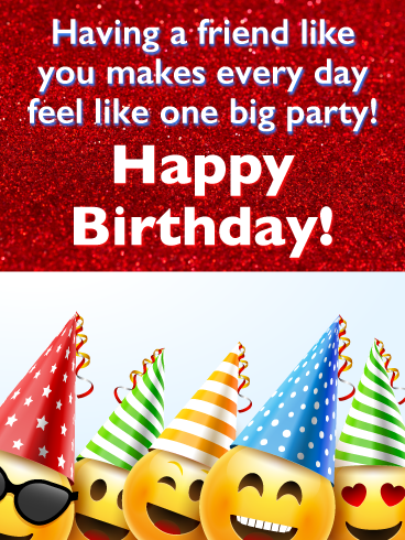 Everyday Is A Party Happy Birthday Card For Friends Birthday Greeting Cards By Davia Birthday Wishes Messages Happy Birthday Wishes Messages Funny Happy Birthday Wishes