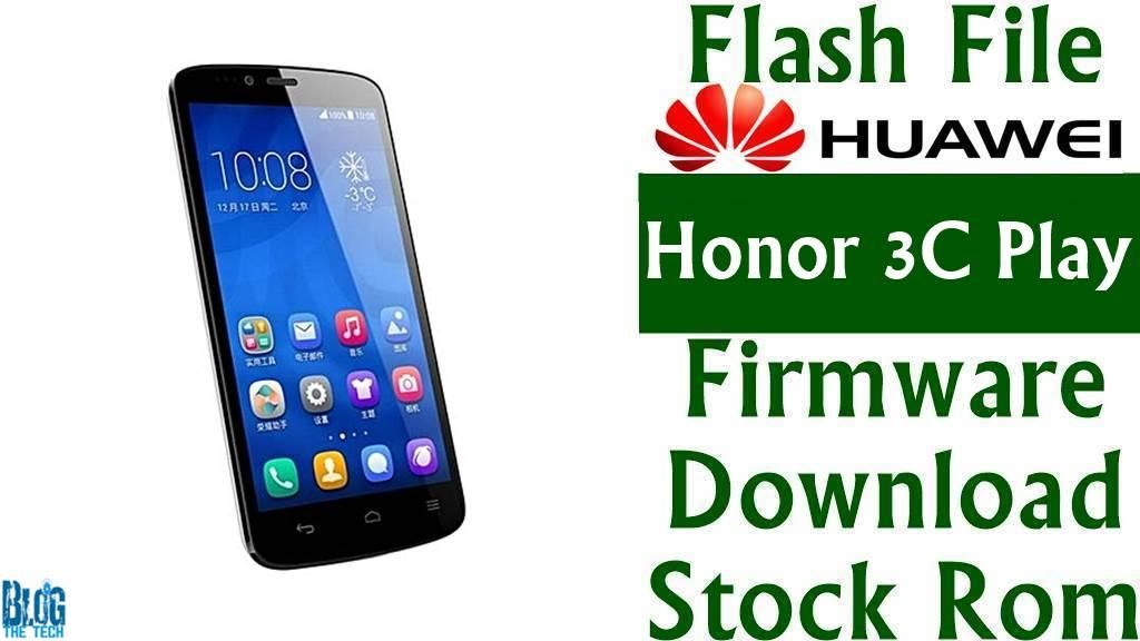 Flash File] Huawei Honor 3C Play HOL-T00 B073 Firmware