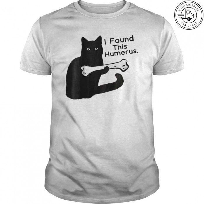 7597c05f Funny T-Shirt I Found This Humerus cats- Humourous Pun T shirt ...