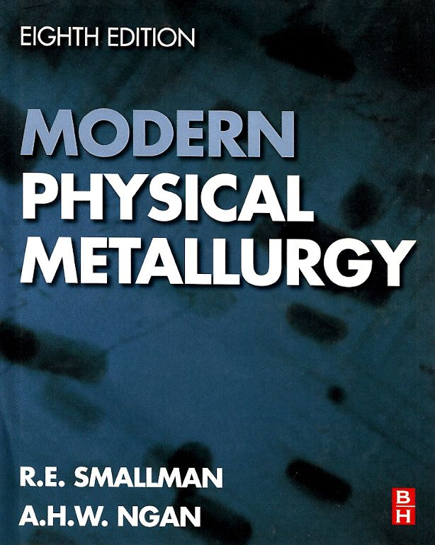 Smallman R E Ngan A H W Modern Physical Metallurgy 8 Ed Nova York Elsevier 2014 Xxi 697 P Isbn 9780080982045 Inclui Bib Physics Ebook Seo Tips