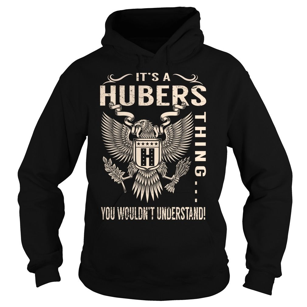Its a HUBERS Thing You Wouldnt Understand - Last Name, Surname T-Shirt (Eagle)