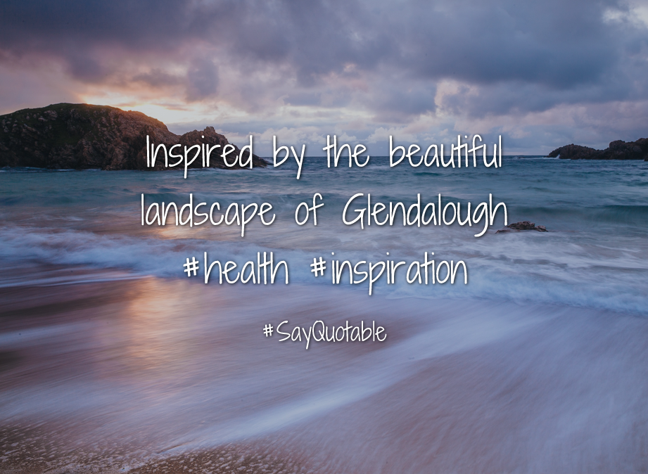 Quotes About Inspired By The Beautiful Landscape Of Glendalough #health  #inspiration With Images Background, Share As Cover Photos, Profile  Pictures On ...