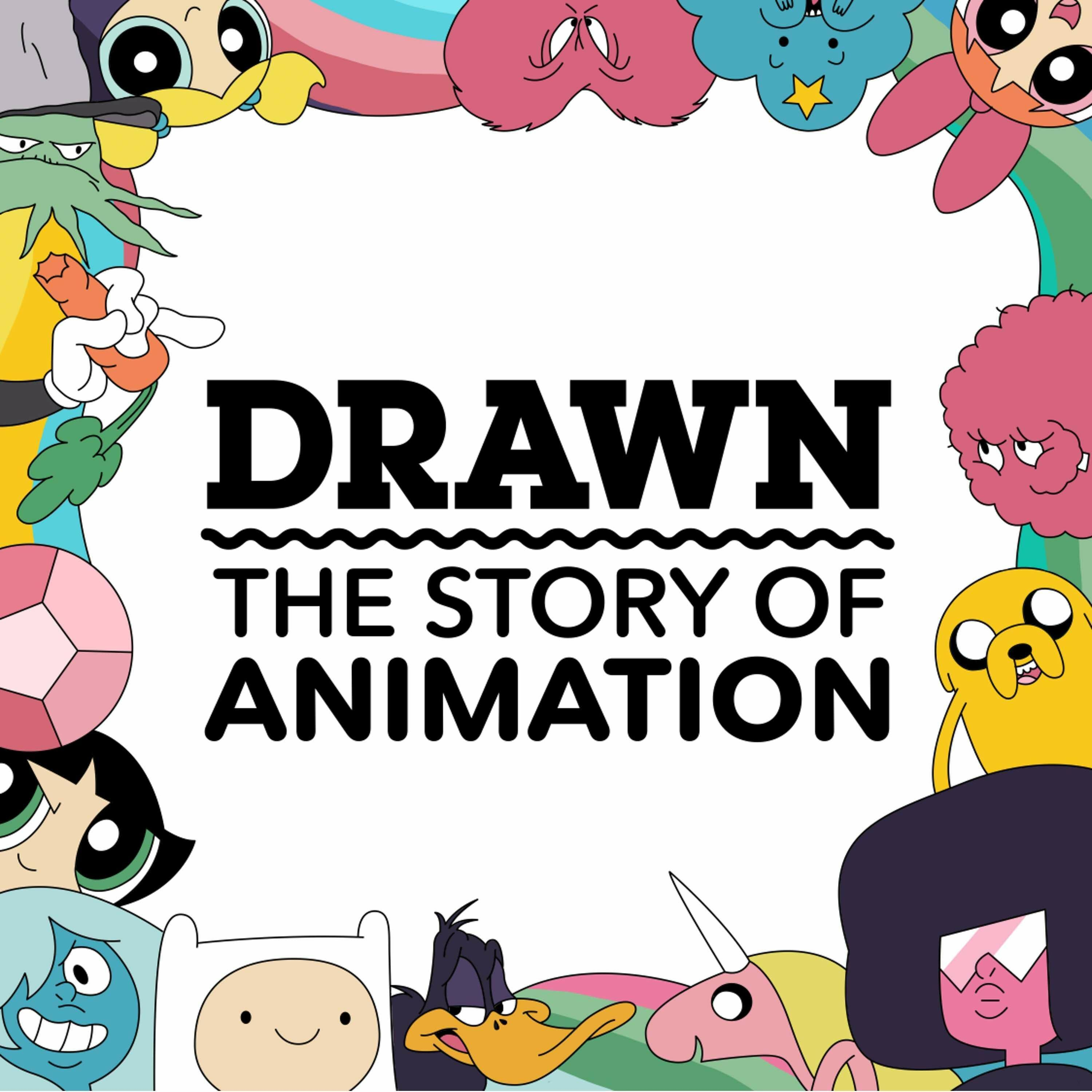 Dont miss an episode of Drawn The Story of Animation Play free podcast episod  Dont miss an episode of Drawn The Story of Animation Play free podcast episodes ondemand wi...