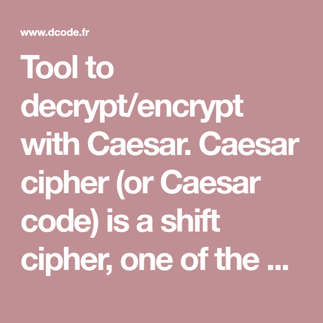 Tool to decrypt/encrypt with Caesar  Caesar cipher (or