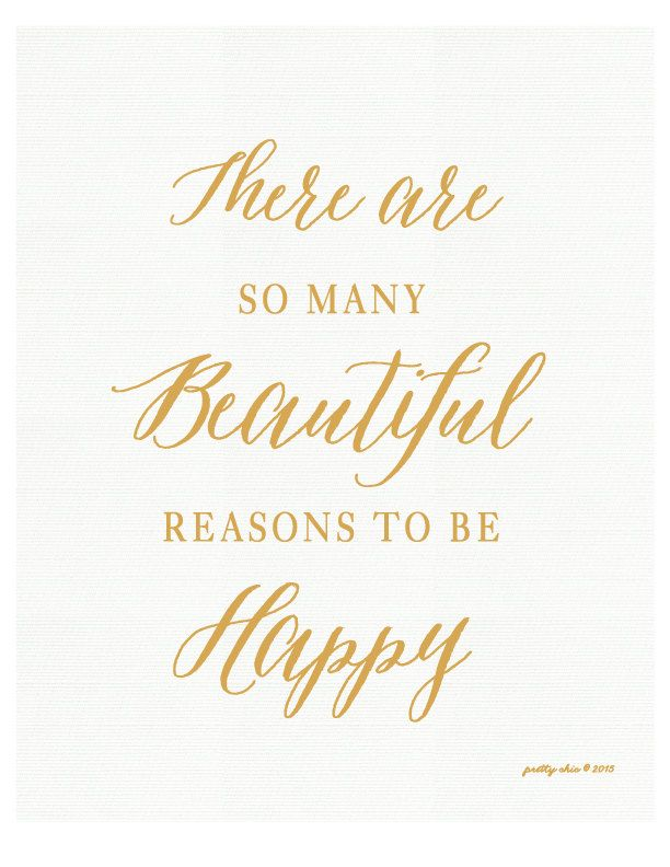 There Are So Many Beautiful Reasons To Be Happy Art Print. [ Gold Color  Type On A Soft Gray Background Or Black Type On White Background / Not
