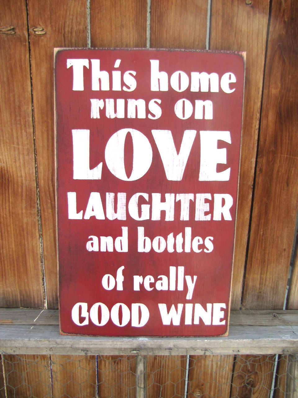 This Home Runs On Love Laughter And Wine Wine Signs Fun Signs Wine
