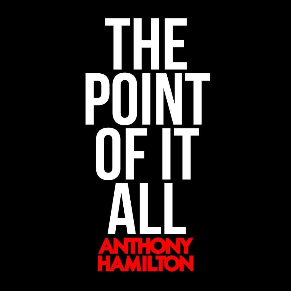 Anthony Hamilton Anthony Hamilton Hamilton Quotes Soul Music
