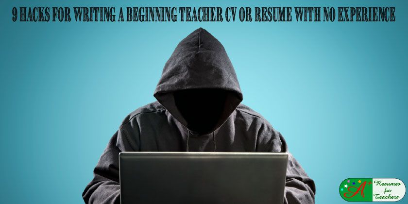9 Hacks for Writing a Beginning Teacher CV   Resume with No - sample teacher resume no experience