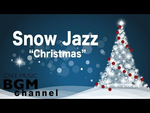 Christmas Jazz Music.Snow Jazz Chill Out Christmas Jazz Music Relaxing