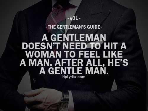rule 31 a gentleman doesn t need to hit a woman to feel like a man