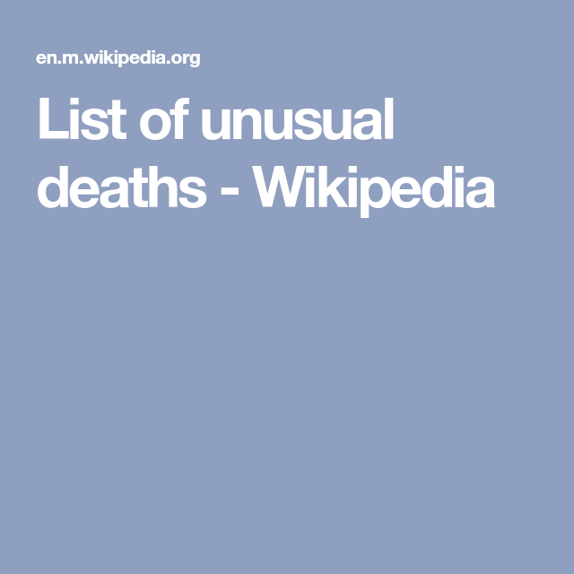 List of unusual deaths - Wikipedia | interesting tips | Death