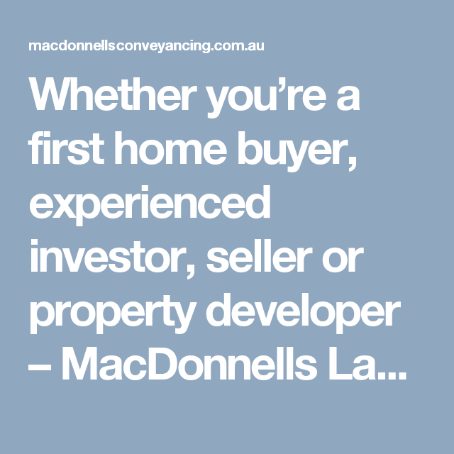 Whether you're a first home buyer, experienced investor, seller or property developer – MacDonnells Law's conveyancing and property team is here to help. Our team of highly experienced lawyers and conveyancers will look after your matter from start to finish and take the hassle out of buying and selling residential and commercial property. #conveyancingbrisbane http://macdonnellsconveyancing.com.au/
