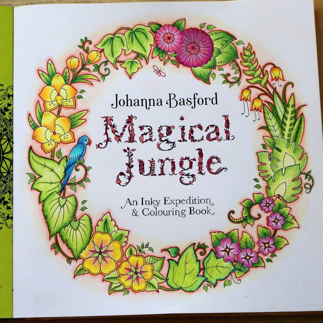 Magical Jungle Magicaljungle Malbuchfurerwachsene Malenfurerwachsene Johanna Basford Coloring Book Jungle Coloring Pages Magical Jungle Johanna Basford