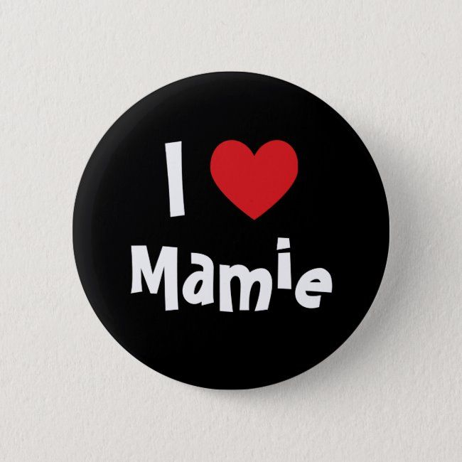 I Love Mamie Pinback Button