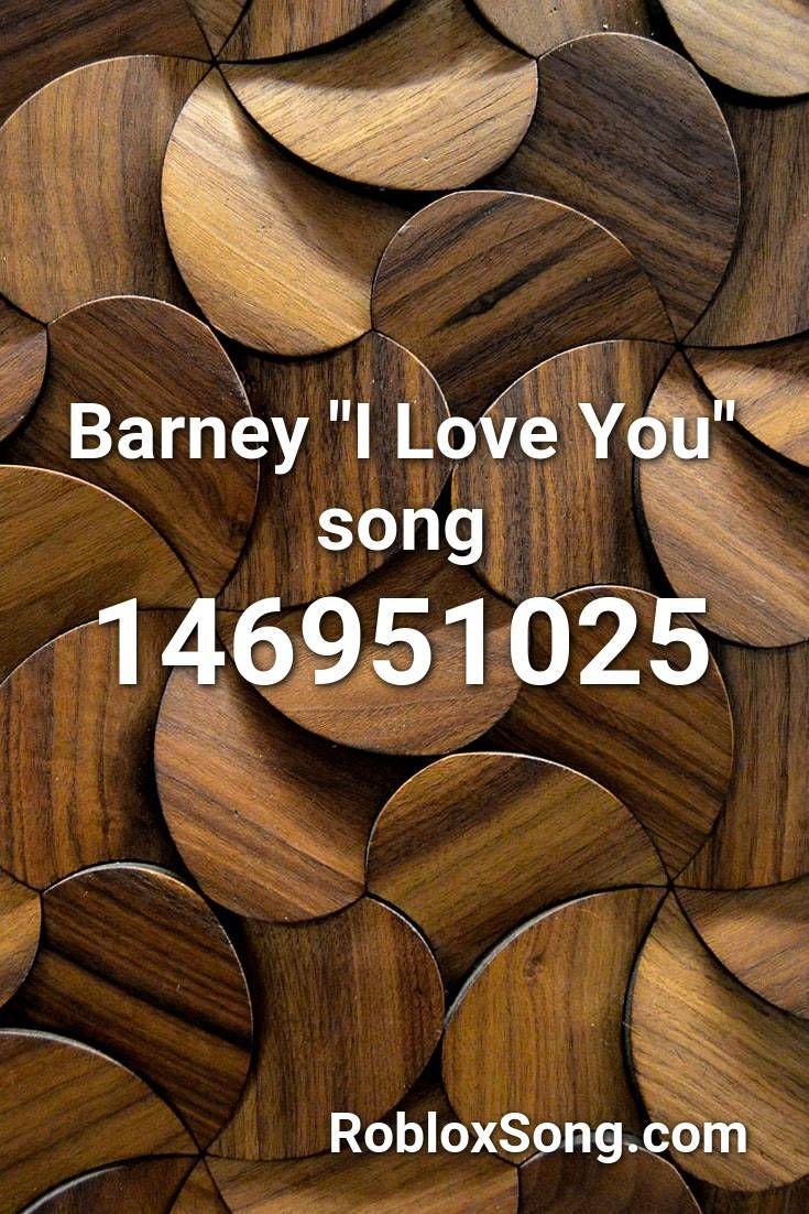 Barney I Love You Song Roblox Id Roblox Music Codes In 2020 Roblox Songs I Love You Song