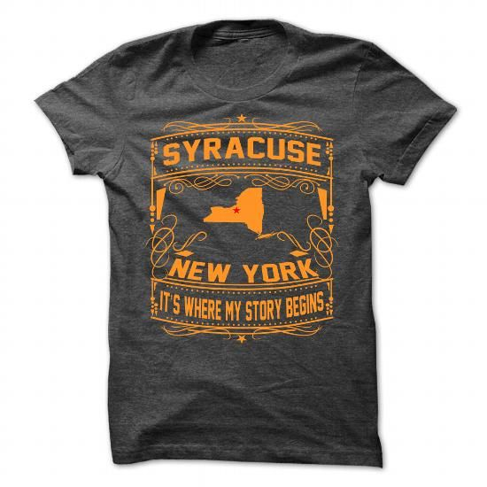 Awesome Tee SYRACUSE - IT IS WHERE MY STORY BEGINS T shirts
