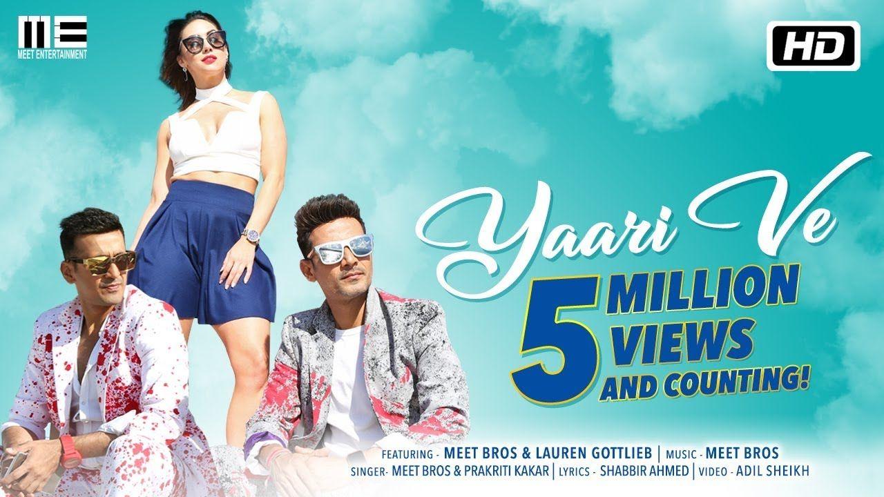 Yaari Ve Meet Bros Lauren Gottlieb Prakriti Kakar Adil