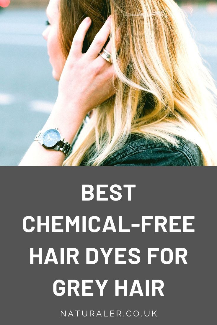 Best ChemicalFree Hair Dyes for Grey Hair (UK 2019 Grey