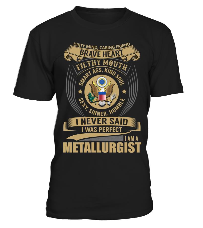 Metallurgist - Never Said I Was Perfect