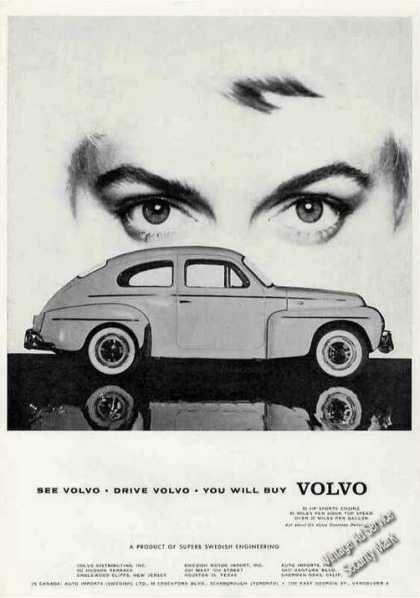 See Volvo Drive Volvo You Will Buy Volvo 1959 Volvo Volvo Ad Volvo Cars