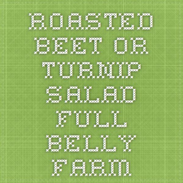 Roasted Beet or Turnip Salad - Full Belly Farm