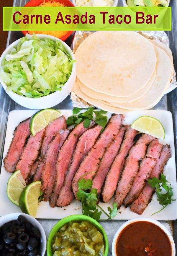 Carne Asada Taco Bar with flank steak - Jersey Girl Cooks