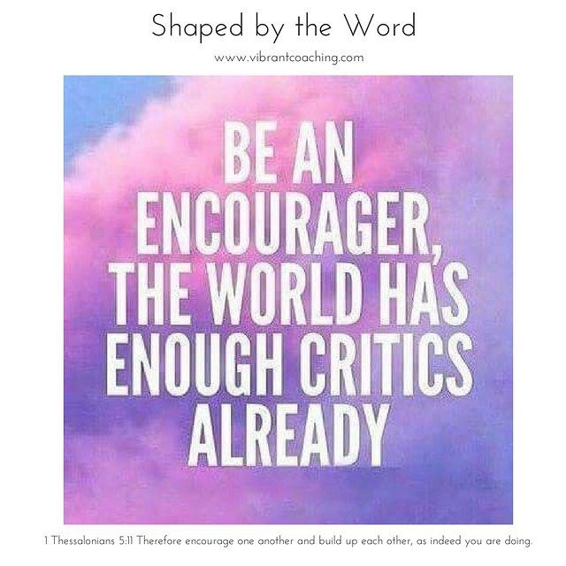 shaped by the word 1thes5 11 therefore encourage one another and