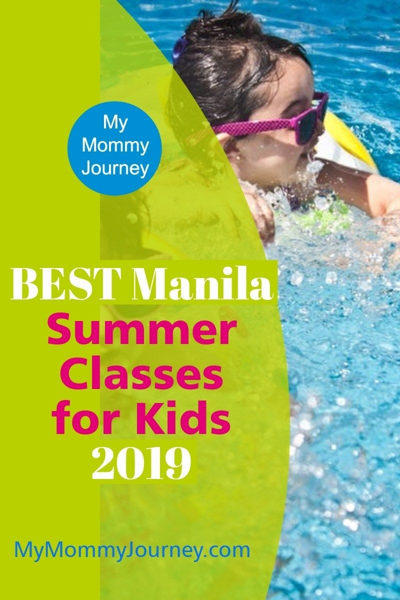 Best Manila Summer Classes For Kids 2019 My Mommy Journey Summer Classes For Kids Summer Classes Swimming Classes